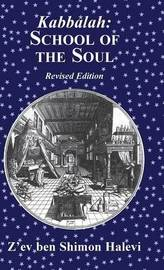 Kabbalah: School of the Soul by Z'ev Ben Shimon Halevi