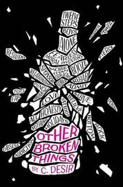 Other Broken Things by C Desir