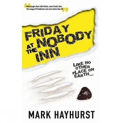Friday At The Nobody Inn by Mark Hayhurst