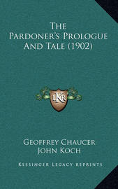 The Pardoner's Prologue and Tale (1902) by Geoffrey Chaucer
