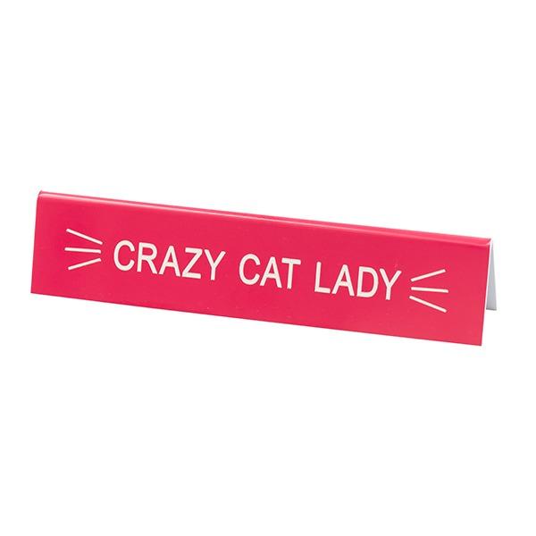 Desk Sign Medium: Crazy Cat Lady (Pink)