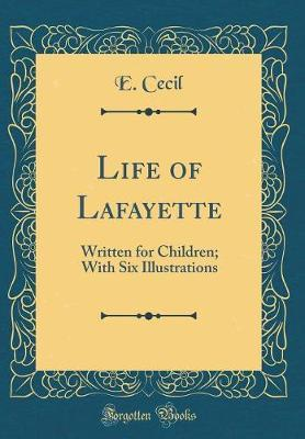 Life of Lafayette by E Cecil