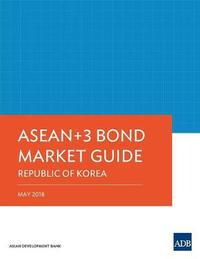 ASEAN 3 Bond Market Guide 2018: Republic of Korea by Asian Development Bank image