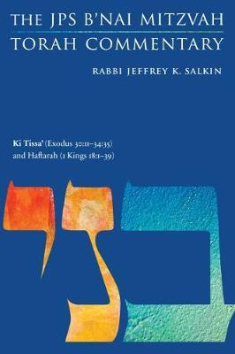 Ki Tissa' (Exodus 30:11-34:35) and Haftarah (1 Kings 18:1-39) by Jeffrey K. Salkin