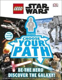 LEGO Star Wars Choose Your Path by DK