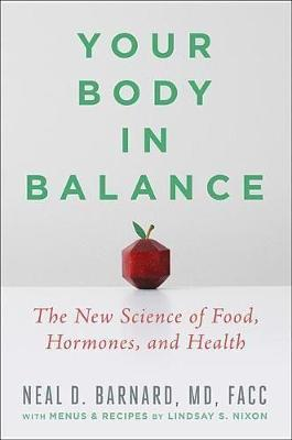 Your Body in Balance by Neal D. Barnard