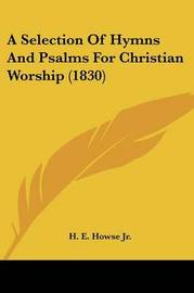 A Selection Of Hymns And Psalms For Christian Worship (1830) image