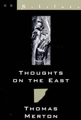 Thoughts on the East by Thomas Merton