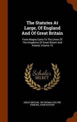 The Statutes at Large, of England and of Great Britain by Great Britain image