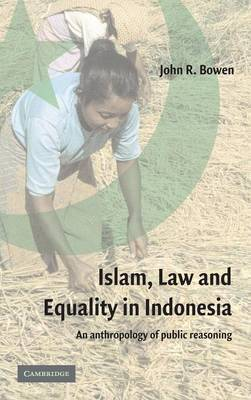 Islam, Law, and Equality in Indonesia by John R. Bowen