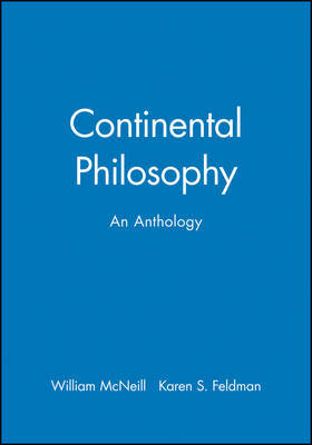 Continental Philosophy, an Anthology