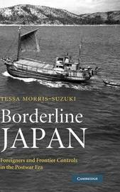 Borderline Japan by Tessa Morris-Suzuki image