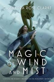 Magic of Wind and Mist by Cassandra Rose Clarke