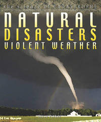 Natural Disasters: Violent Weather by Steve Parker