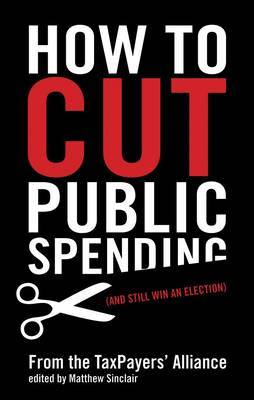 How to Cut Public Spending by Matthew Sinclair