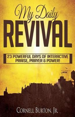 My Daily Revival by Cornell Burton Jr