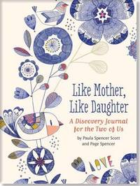 Like Mother, Like Daughter by Paula Spencer Scott