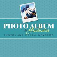 Photo Album for Graduates by Speedy Publishing LLC