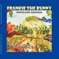 Frankie the Bunny Woodland Warning by Dorothy Jasnoch