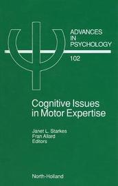 Cognitive Issues in Motor Expertise: Volume 102