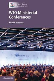 WTO Ministerial Conferences by World Trade Organization Secretariat