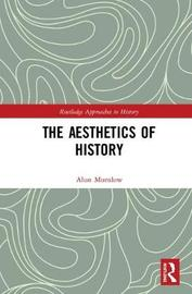 The Aesthetics of History by Alun Munslow