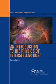 An Introduction to the Physics of Interstellar Dust by Endrik Krugel