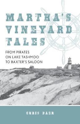 Martha's Vineyard Tales by Chris Baer