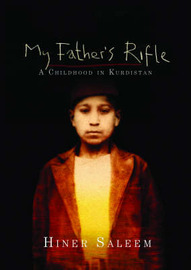 My Father's Rifle by Hiner Saleem