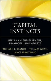 Capital Instincts by Richard L Brandt