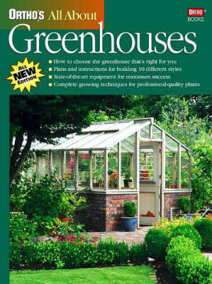 All About Greenhouses by Ortho