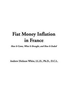 Fiat Money Inflation in France by Andrew Dickson White