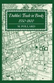 Dublin's Trade in Books 1550-1800 by M. Pollard image