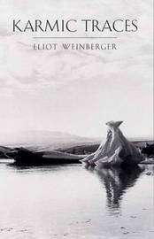 Karmic Traces: Essays by Eliot Weinberger