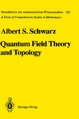 Quantum Field Theory and Topology | A S  Shvarts Book | In