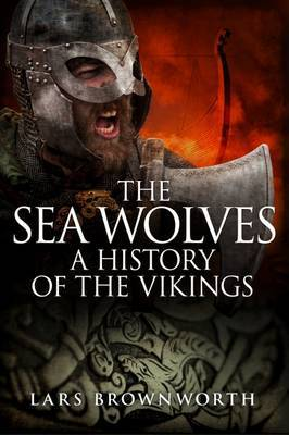 The Sea Wolves by Lars Brownworth