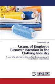 Factors of Employee Turnover Intention in the Clothing Industry by Ncede Nqwenelwa