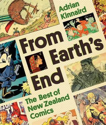 From Earth's End: The Best of New Zealand Comics by Adrian Kinnaird