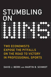 Stumbling on Wins: Two Economists Expose the Pitfalls on the Road to Victory in Professional Sports by David J. Berri image