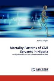 Mortality Patterns of Civil Servants in Nigeria by Joshua Adeyele
