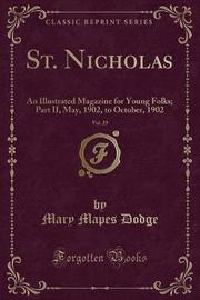 St. Nicholas, Vol. 29 by Mary Mapes Dodge