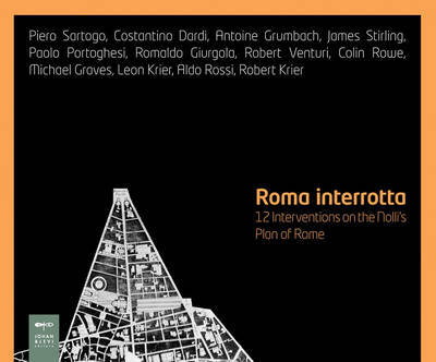 Roma Interrotta (Rome Interrupted) by Aaron Betsky image