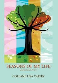 Seasons of My Life by Collane Lisa Caffey