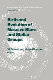 Birth and Evolution of Massive Stars and Stellar Groups by Hugo Van Woerden