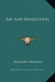 Art and Revolution by Richard Wagner