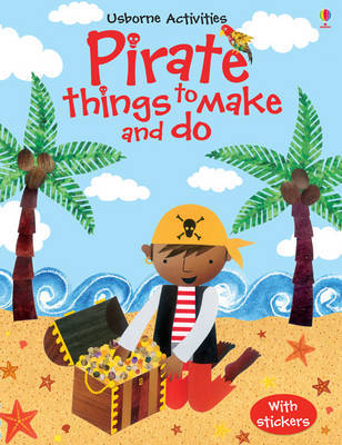 Pirate Things to Make and Do by Rebecca Gilpin image