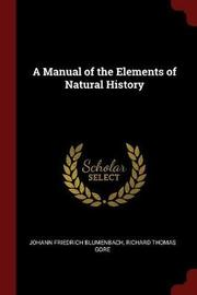 A Manual of the Elements of Natural History by Johann Friedrich Blumenbach image
