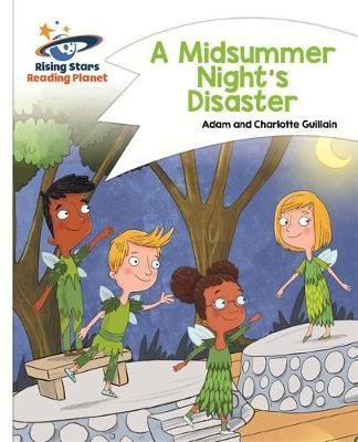 Reading Planet - A Midsummer Night's Disaster - White: Comet Street Kids by Adam Guillain image