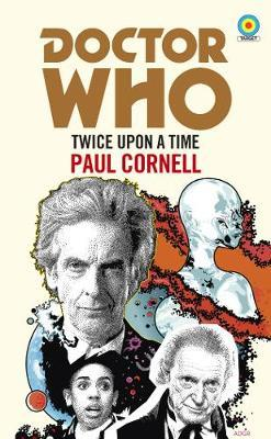 Doctor Who: Twice Upon a Time by Paul Cornell image