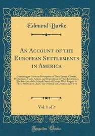 An Account of the European Settlements in America, Vol. 1 of 2 by Edmund Burke image